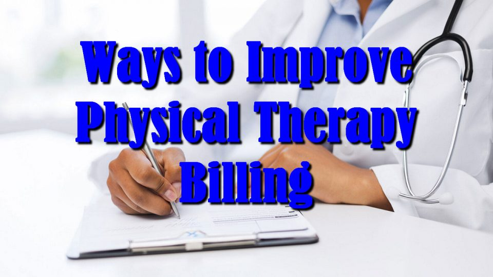 Ways to Improve Physical Therapy Billing