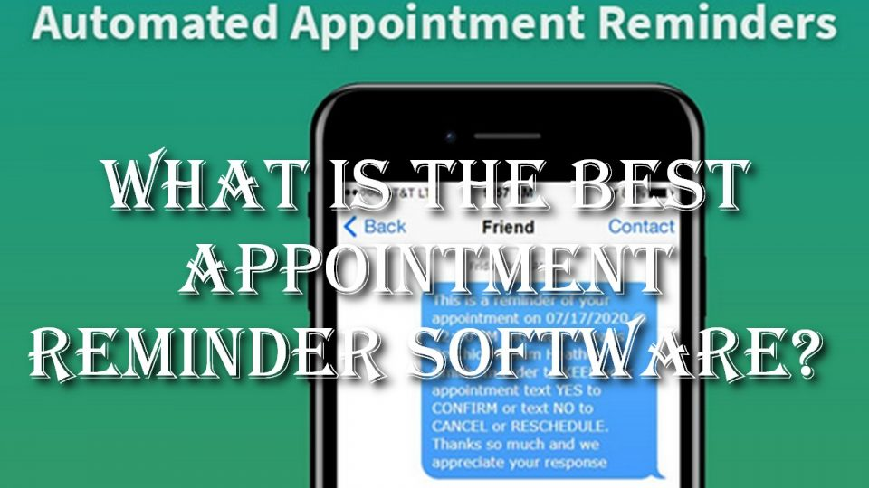 What Is the Best Appointment Reminder Software?