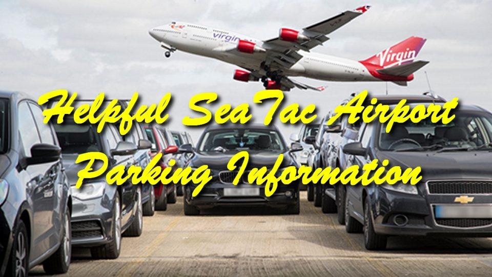 Helpful SeaTac Airport Parking Information